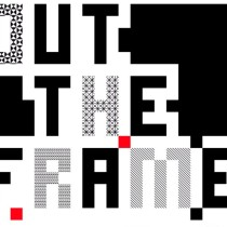 OUT THE FRAME