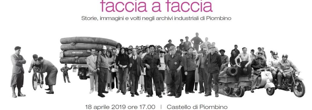 Faccia a faccia – Storie, immagini e volti negli archivi industriali di Piombino.