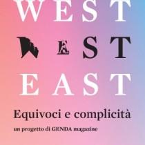 WEST EAST. Equivoci e complicità